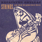Strings Excavated Shellac